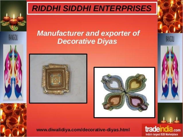 RIDDHI SIDDHI ENTERPRISES  Manufacturer and exporter of  Decorative Diyas  www.diwalidiya.com/decorative-diyas.html