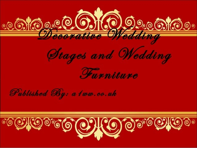 Decorative Wedding Stages and Wedding Furniture Published By: a1ww.co.uk
