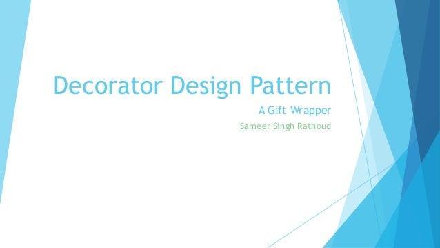 Decorator Design Pattern A Gift Wrapper Sameer Singh Rathoud