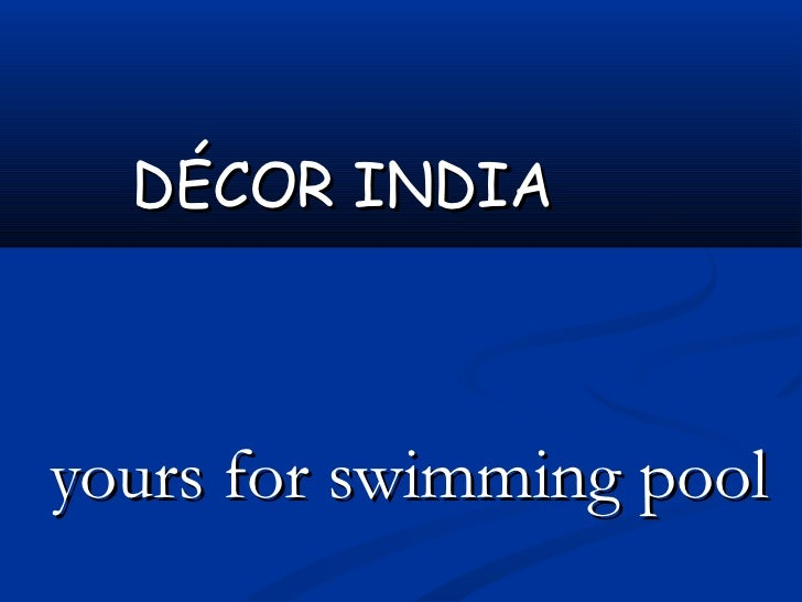 DÉCOR INDIAyours for swimming pool