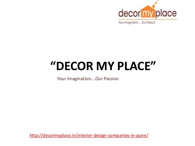 U201cDECOR MY PLACEu201d Your Imaginationu2026.Our Passion Http://decormyplace ...