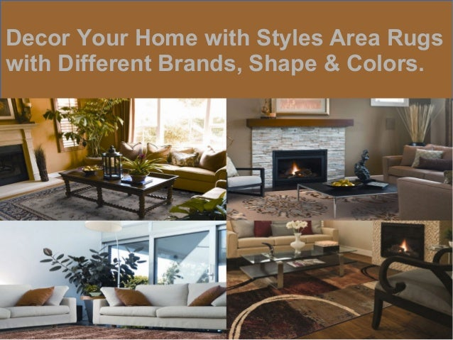 Decor Your Home with Styles Area Rugs  with Different Brands, Shape & Colors.
