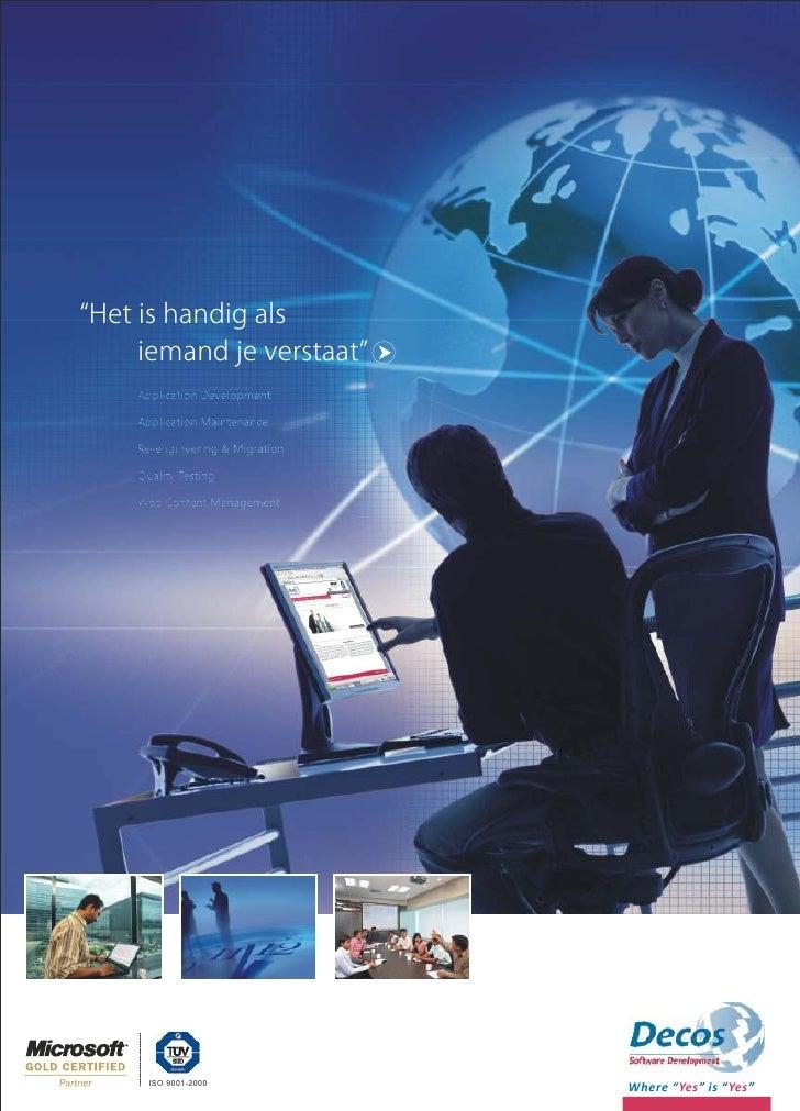 """""""Het is handig als      iemand je verstaat""""          ISO 9001-2000                            Where """" Yes """" is """" Yes """""""