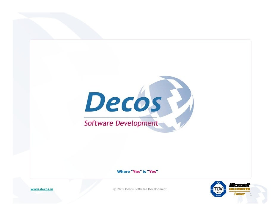 """Where """"Yes"""" is """"Yes""""    www.decos.in   © 2009 Decos Software Development                                                  ..."""