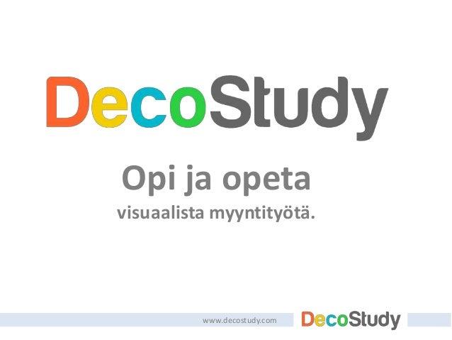 Opi ja opetavisuaalista myyntityötä.www.decostudy.com