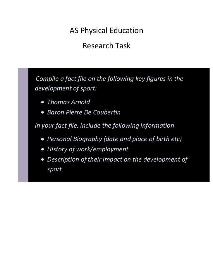 AS Physical Education                 Research TaskCompile a fact file on the following key figures in thedevelopment of s...