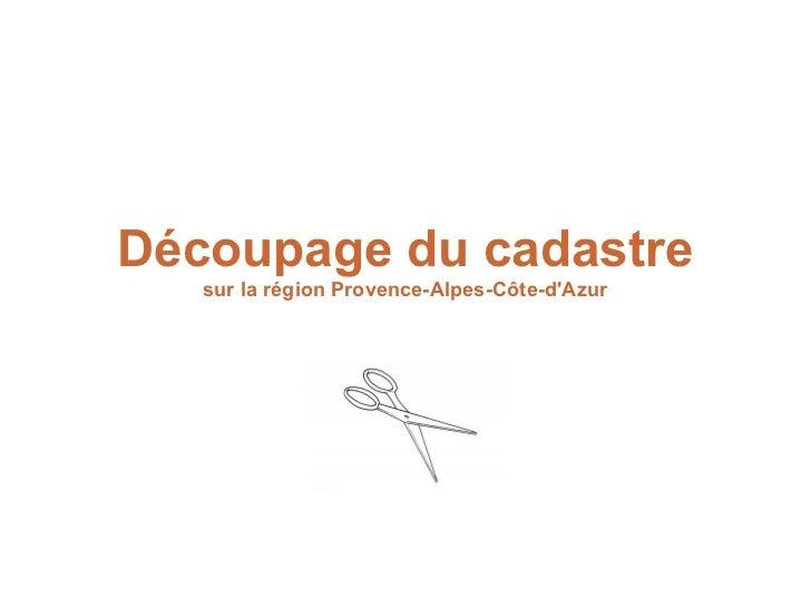 Découpage du cadastre   sur la région Provence-Alpes-Côte-dAzur