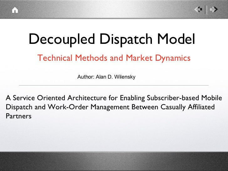 Decoupled Dispatch Model <ul><li>Technical Methods and Market Dynamics </li></ul>A Service Oriented Architecture for Enabl...