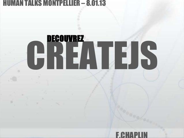 HUMAN TALKS MONTPELLIER – 8.01.13              DECOUVREZ       CREATEJS