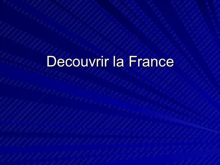 Decouvrir la France