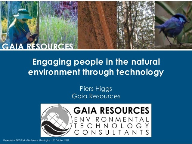 GAIA RESOURCES                         Engaging people in the natural                        environment through technolog...