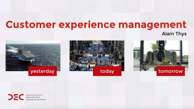 Customer Experience Management Yesterday, Today, tomorrow