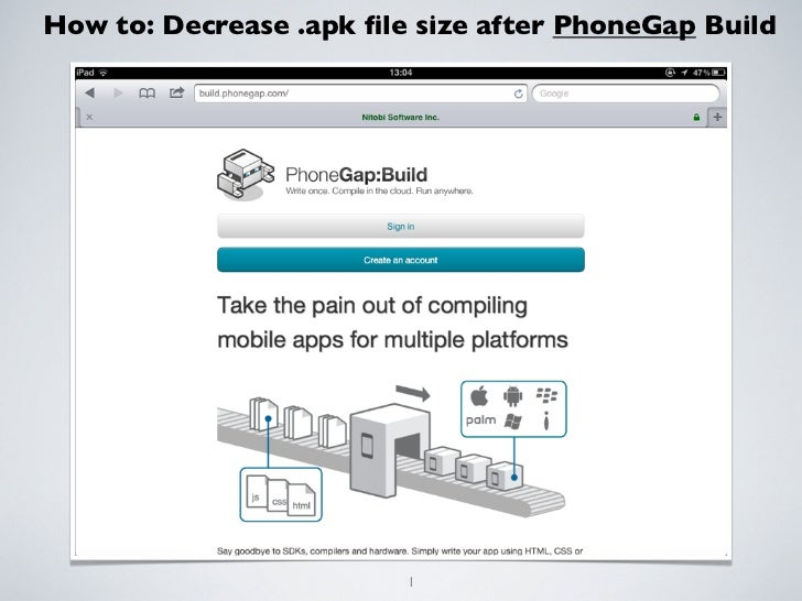 How to: Decrease .apk file size after PhoneGap Build                         1