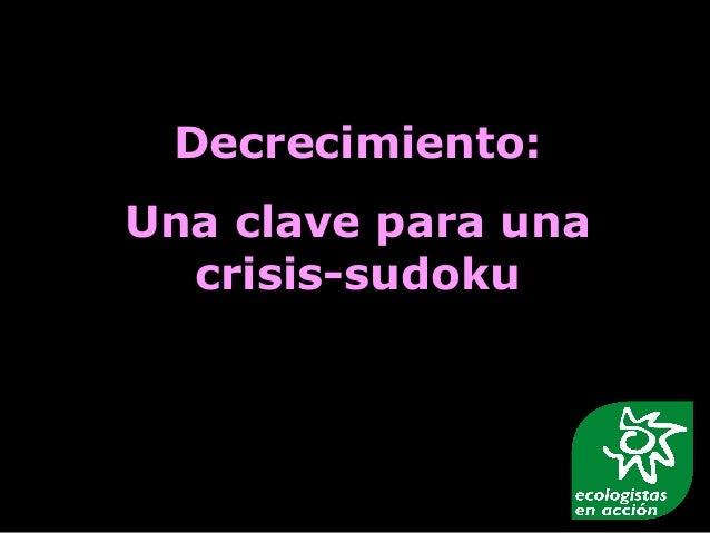 Decrecimiento:Una clave para una  crisis-sudoku