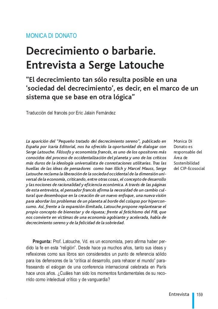 """MONICA DI DONATO    Decrecimiento o barbarie.    Entrevista a Serge Latouche    """"El decrecimiento tan sólo resulta posible..."""