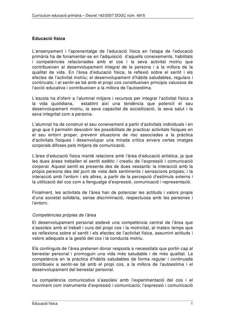 Currículum educació primària – Decret 142/2007 DOGC núm. 4915     Educació física  L'ensenyament i l'aprenentatge de l'edu...