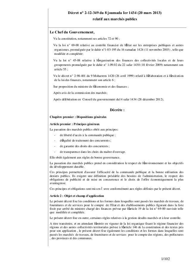 1/102 Décret n° 2-12-349 du 8 joumada Ier 1434 (20 mars 2013) relatif aux marchés publics Le Chef du Gouvernement, Vu la c...