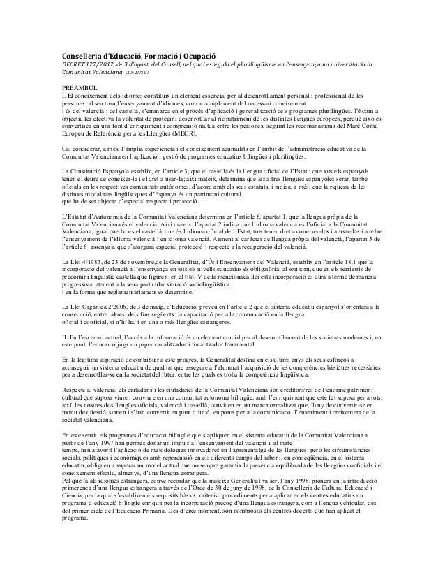 Conselleria d'Educació, Formació i Ocupació DECRET 127/2012, de 3 d'agost, del Consell, pel qual esregula el plurilingüism...