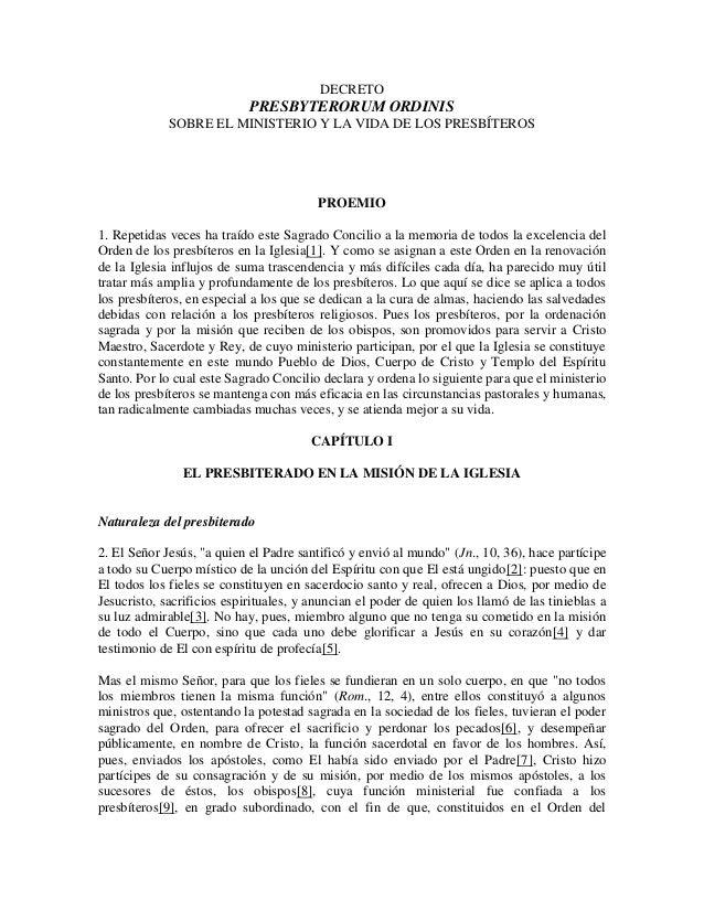 DECRETO PRESBYTERORUM ORDINIS SOBRE EL MINISTERIO Y LA VIDA DE LOS PRESBÍTEROS PROEMIO 1. Repetidas veces ha traído este S...