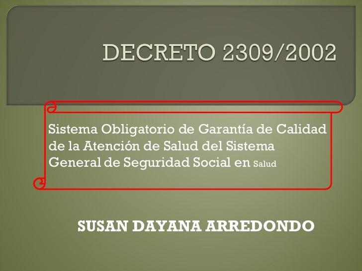 SUSAN DAYANA ARREDONDO Sistema Obligatorio de Garantía de Calidad de la Atención de Salud del Sistema General de Seguridad...