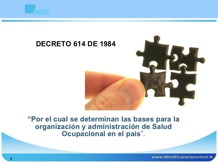 """"""" Por  el cual se determinan las bases para la organización y administración de Salud Ocupacional en el país """". DECRETO 61..."""