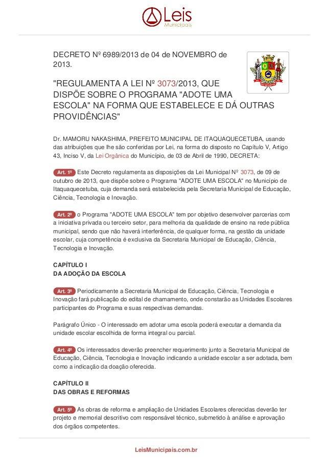 """DECRETO Nº 6989/2013 de 04 de NOVEMBRO de 2013. """"REGULAMENTA A LEI Nº 3073/2013, QUE DISPÕE SOBRE O PROGRAMA """"ADOTE UMA ES..."""