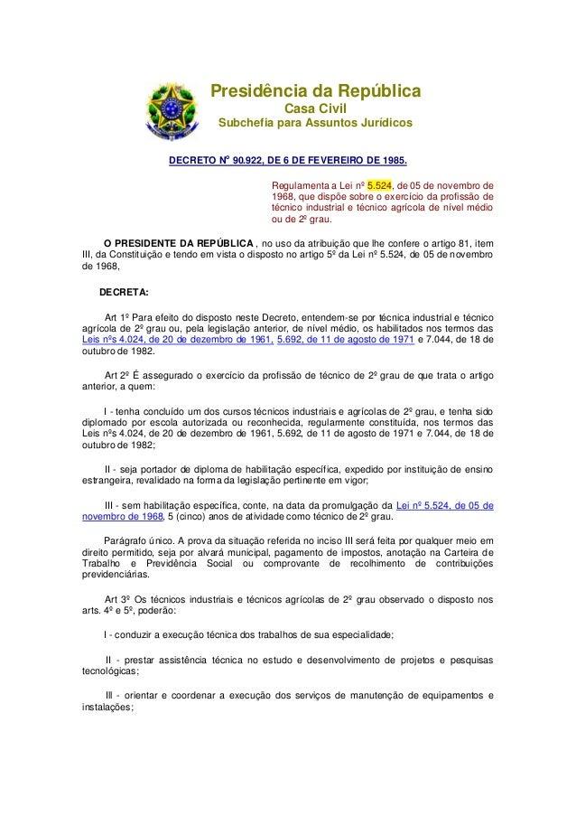Presidência da República Casa Civil Subchefia para Assuntos Jurídicos DECRETO N o 90.922, DE 6 DE FEVEREIRO DE 1985. Regul...