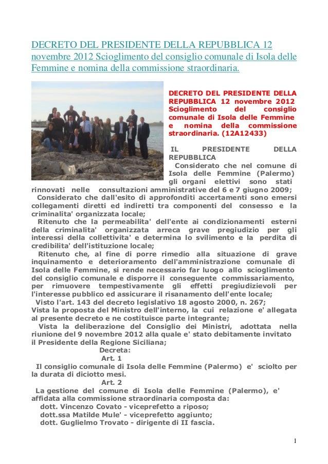 DECRETO DEL PRESIDENTE DELLA REPUBBLICA 12 novembre 2012 Scioglimento del consiglio comunale di Isola delle Femmine e nomi...