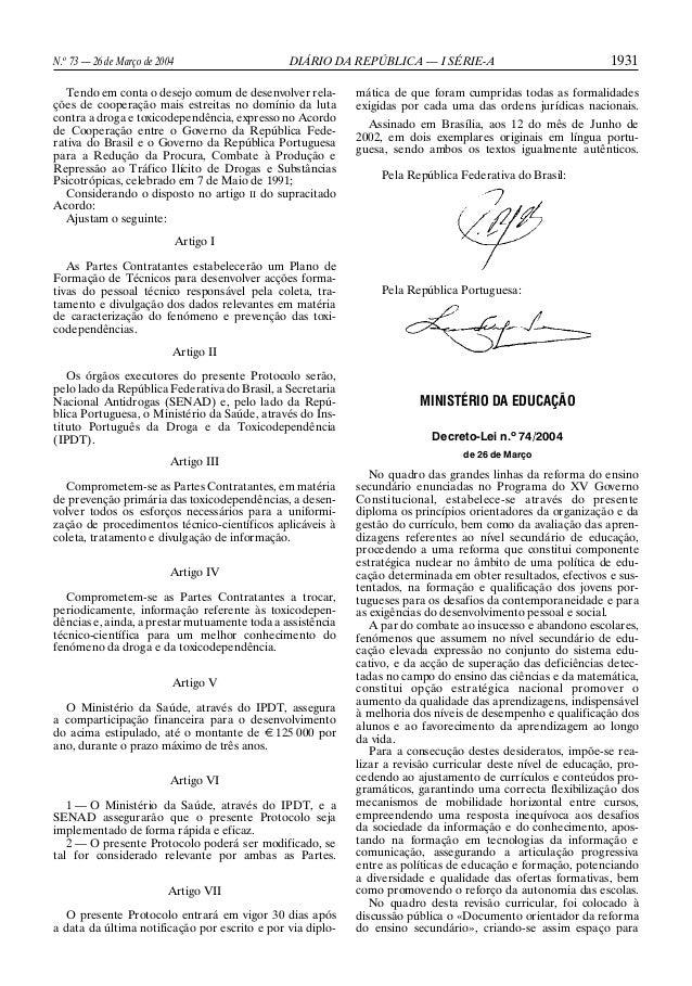 N.o 73 — 26 de Março de 2004 DIÁRIO DA REPÚBLICA — I SÉRIE-A 1931 Tendo em conta o desejo comum de desenvolver rela- ções ...