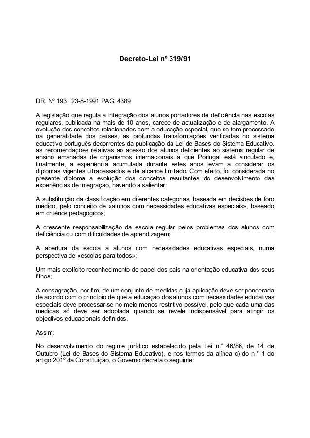 Decreto-Lei nº 319/91DR. Nº 193 I 23-8-1991 PAG. 4389A legislação que regula a integração dos alunos portadores de deficiê...