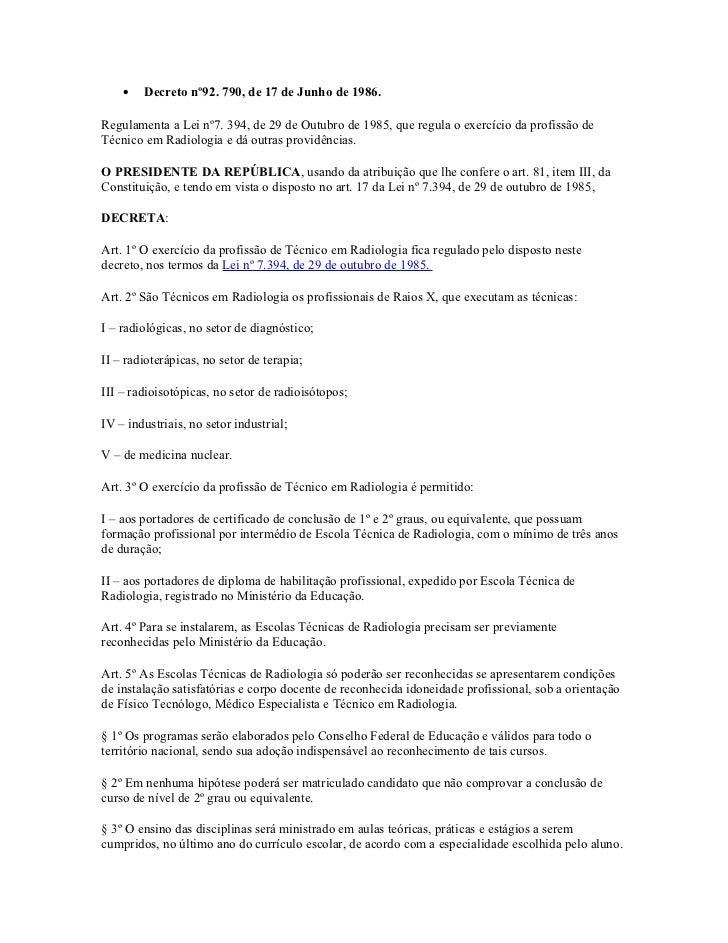 •   Decreto nº92. 790, de 17 de Junho de 1986.Regulamenta a Lei nº7. 394, de 29 de Outubro de 1985, que regula o exercício...