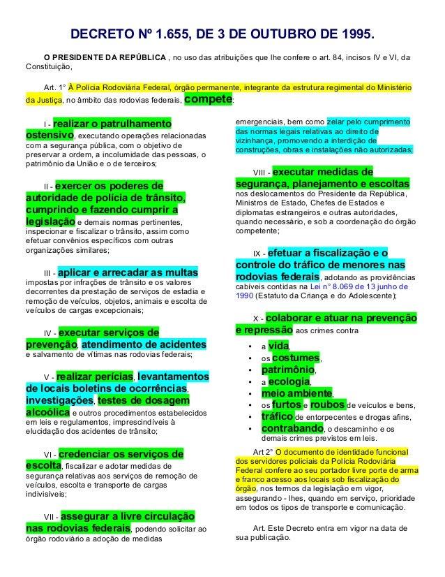 DECRETO Nº 1.655, DE 3 DE OUTUBRO DE 1995. O PRESIDENTE DA REPÚBLICA , no uso das atribuições que lhe confere o art. 84, i...