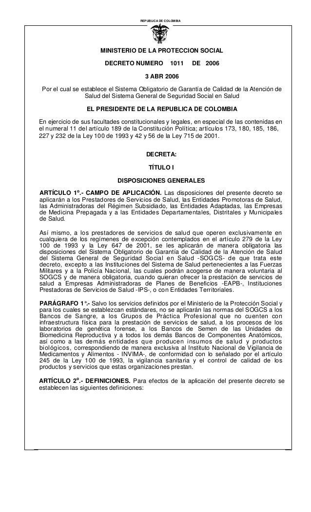 MINISTERIO DE LA PROTECCION SOCIAL DECRETO NUMERO 1011 DE 2006 3 ABR 2006 Por el cual se establece el Sistema Obligatorio ...