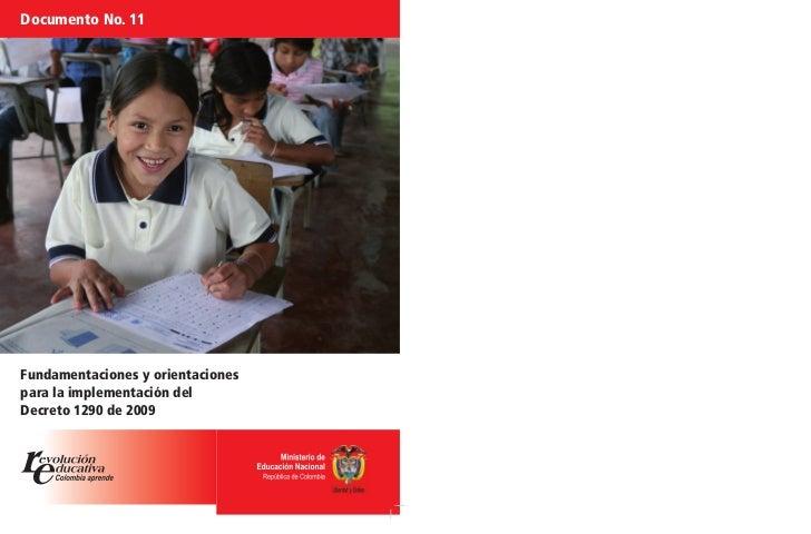 Documento No. 11Fundamentaciones y orientacionespara la implementación delDecreto 1290 de 2009