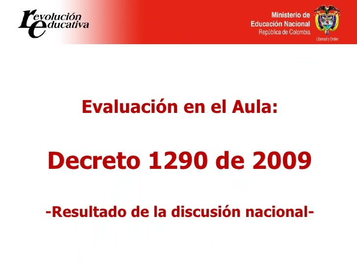 Evaluación en el Aula: Decreto 1290 de 2009 -Resultado de la discusión nacional-