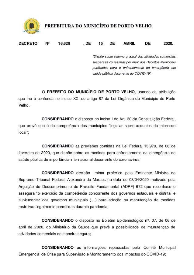 """PREFEITURA DO MUNICÍPIO DE PORTO VELHO DECRETO Nº 16.629 , DE 15 DE ABRIL DE 2020. """"Dispõe sobre retorno gradual das ativi..."""