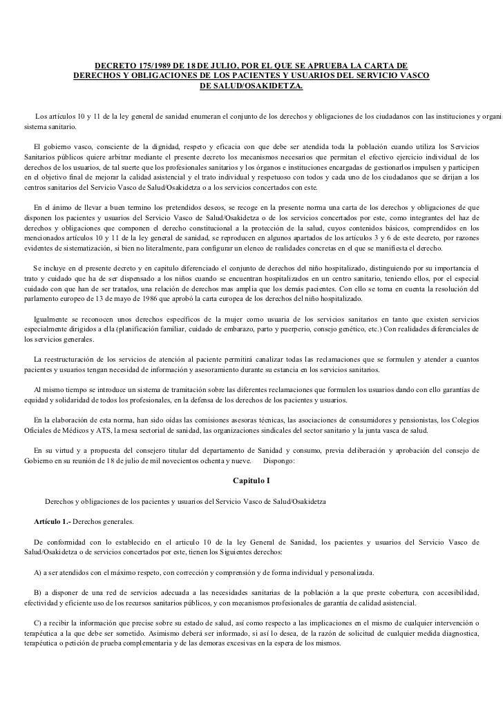 DECRETO 175/1989 DE 18 DE JULIO, POR EL QUE SE APRUEBA LA CARTA DE                DERECHOS Y OBLIGACIONES DE LOS PACIENTES...