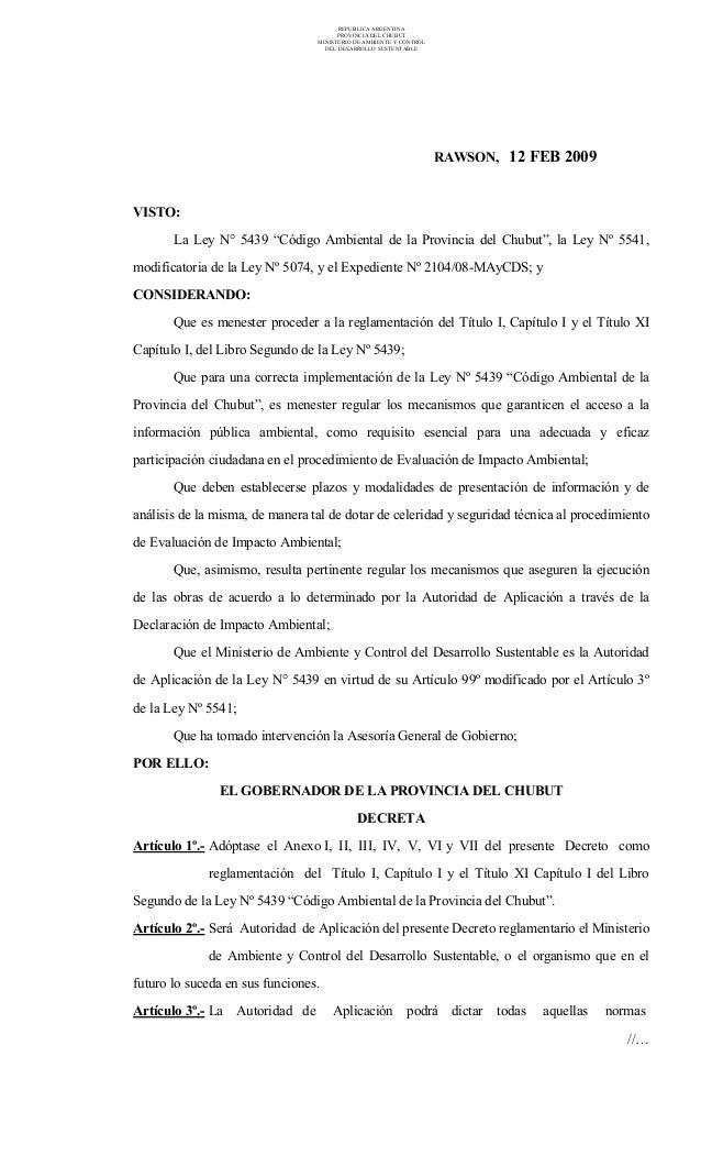 REPUBLICA ARGENTINAPROVINCIA DEL CHUBUTMINISTERIO DE AMBIENTE Y CONTROLDEL DESARROLLO SUSTENTABLERAWSON, 12 FEB 2009VISTO:...