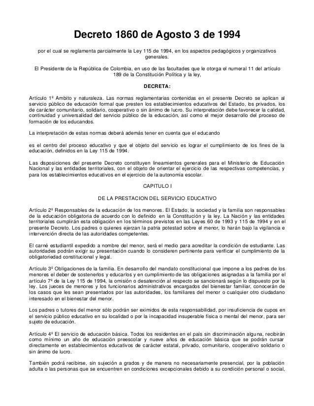 Decreto 1860 de Agosto 3 de 1994   por el cual se reglamenta parcialmente la Ley 115 de 1994, en los aspectos pedagógicos ...