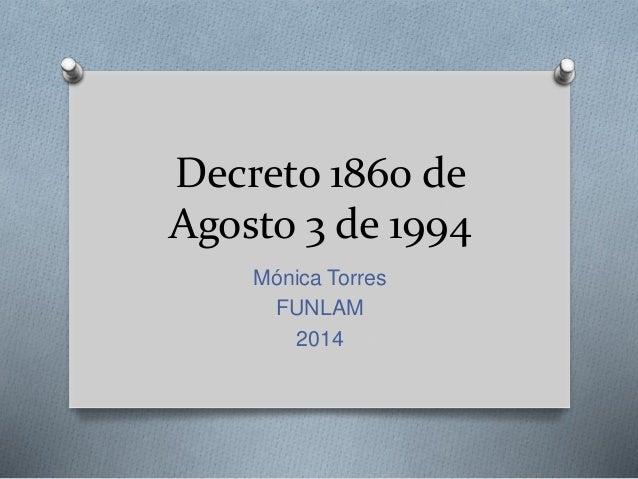 Decreto 1860 de  Agosto 3 de 1994  Mónica Torres  FUNLAM  2014