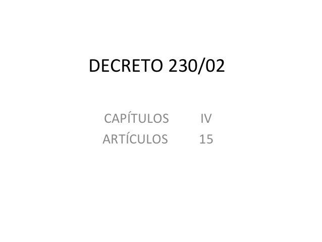 DECRETO 230/02 CAPÍTULOS IV ARTÍCULOS 15