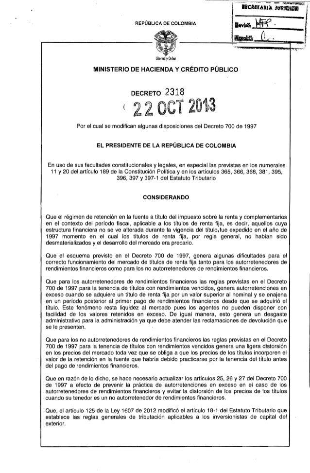 REPÚBLICA DE COLOMBIA  übertad yOrden  MINISTERIO DE HACIENDA Y CRÉDITO PÚBLICO  DECRETO  2318  22 el 201)3 Por el cual se...