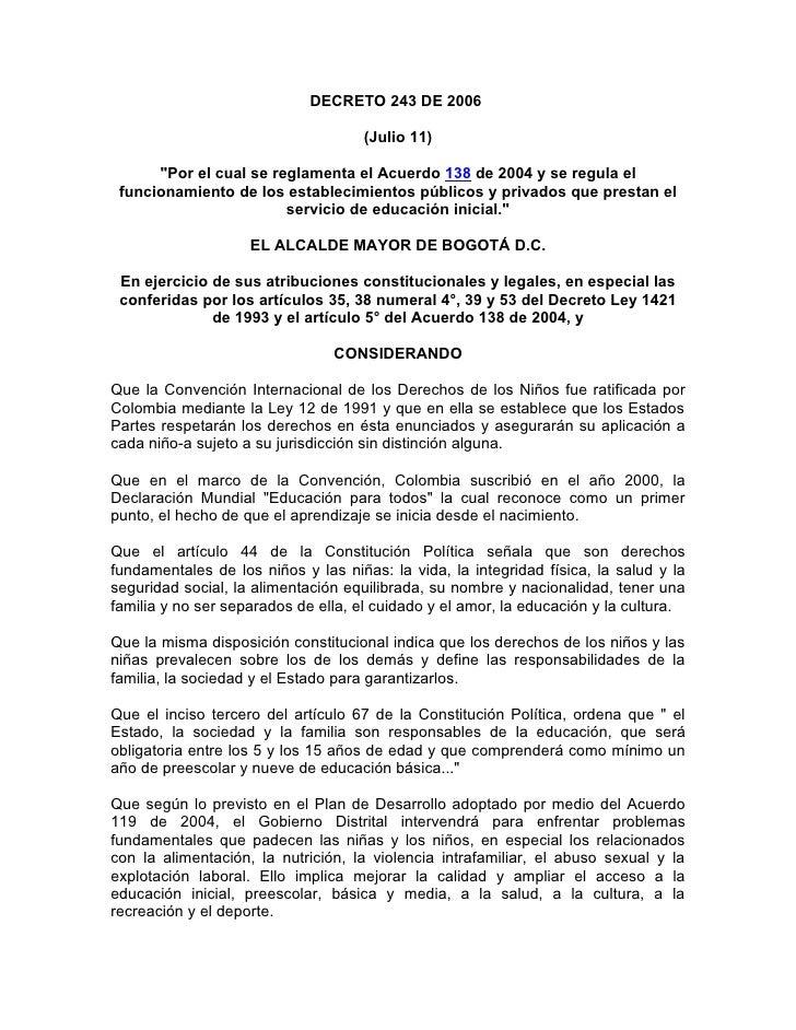 """DECRETO 243 DE 2006                                       (Julio 11)        """"Por el cual se reglamenta el Acuerdo 138 de 2..."""