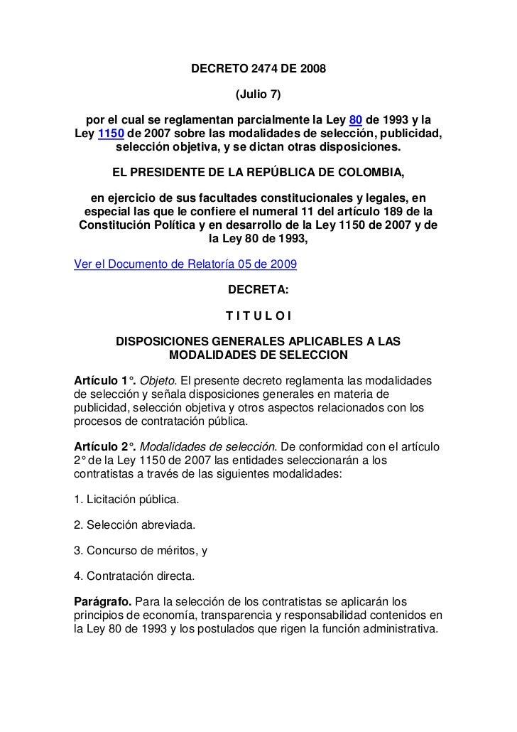 DECRETO 2474 DE 2008<br />(Julio 7)<br />por el cual se reglamentan parcialmente la Ley80de 1993 y la Ley1150de 2007 s...