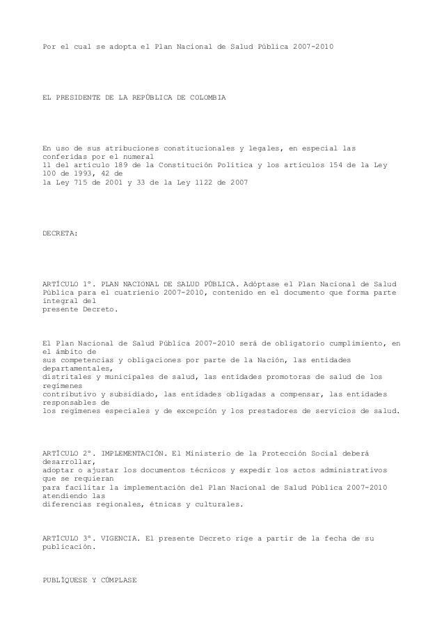 Por el cual se adopta el Plan Nacional de Salud Pública 2007-2010 EL PRESIDENTE DE LA REPÚBLICA DE COLOMBIA En uso de sus ...