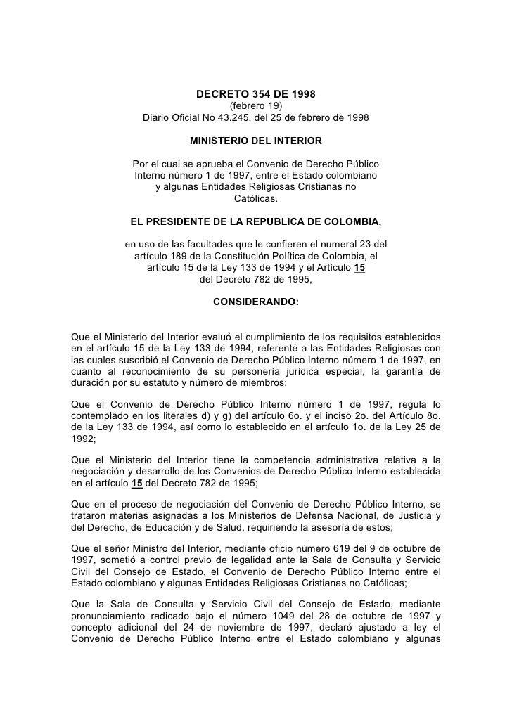 DECRETO 354 DE 1998                                     (febrero 19)                 Diario Oficial No 43.245, del 25 de f...