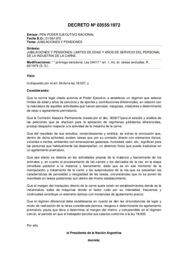 DECRETO Nº 03555/1972 Emisor: PEN-PODER EJECUTIVO NACIONAL Fecha B.O.: 21/06/1972 Tema: JUBILACIONES Y PENSIONES Síntesis:...