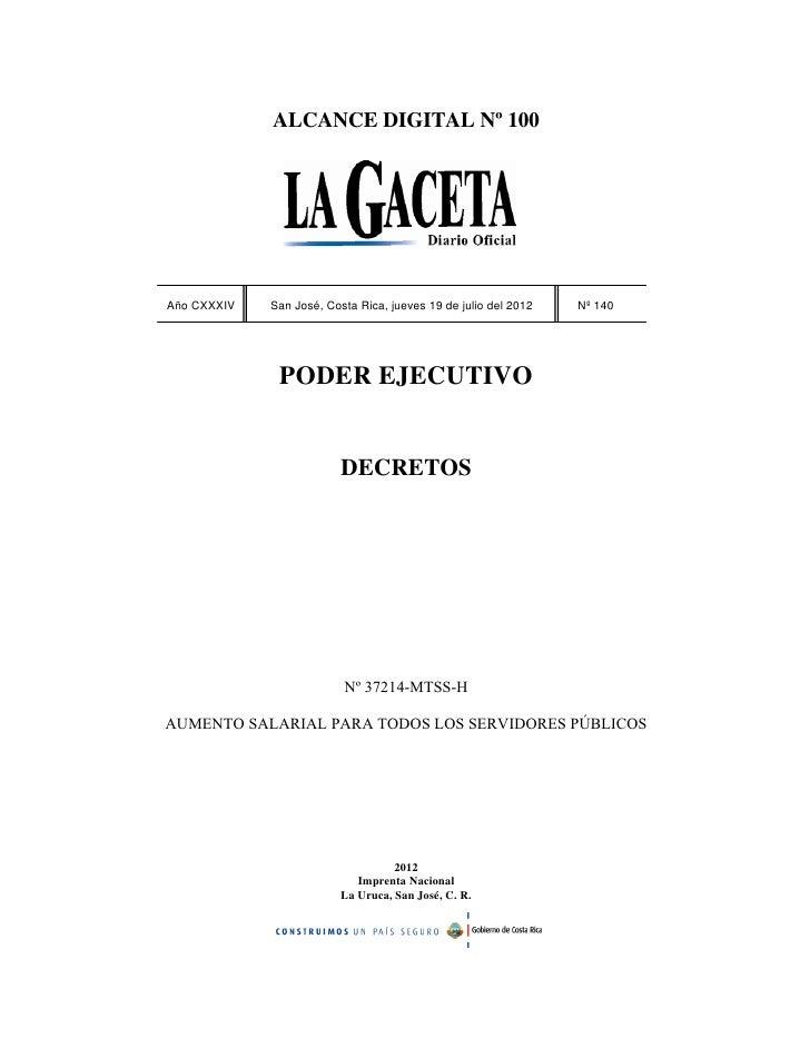 ALCANCE DIGITAL Nº 100Año CXXXIV   San José, Costa Rica, jueves 19 de julio del 2012   Nº 140              PODER EJECUTIVO...