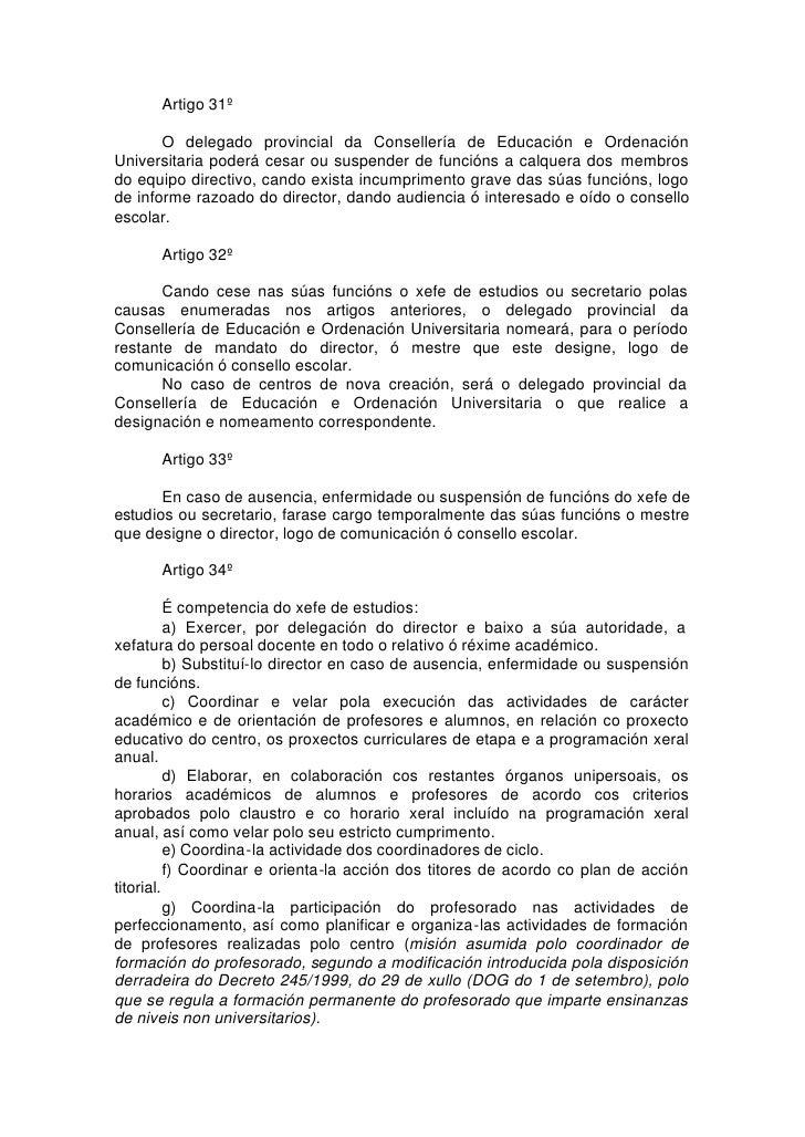 Artigo 31º         O delegado provincial da Consellería de Educación e Ordenación Universitaria poderá cesar ou suspender ...