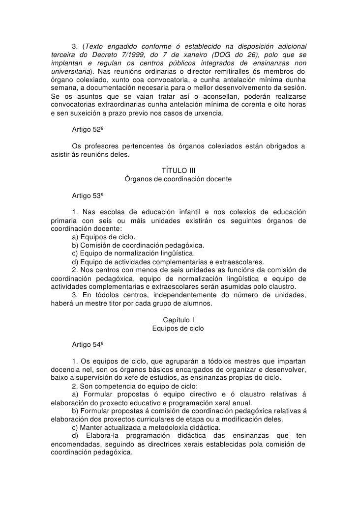 3. (Texto engadido conforme ó establecido na disposición adicional terceira do Decreto 7/1999, do 7 de xaneiro (DOG do 26)...